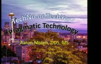 Tech NO or Tech YES: Pragmatic Technology in the Modern Orthodontic Office